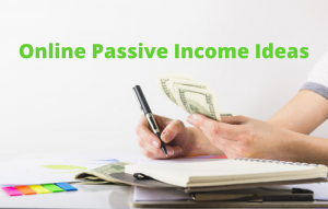 Online Passive Income Ideas