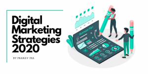 Digital Marketing Strategies 2020