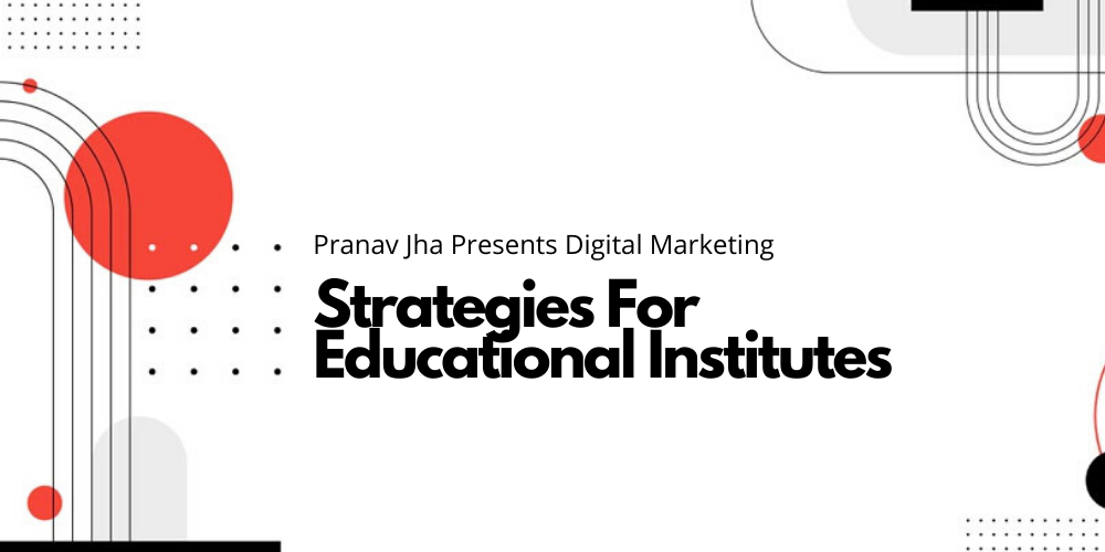 Digital Marketing Strategies for Educational Institutes
